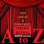 ANNOUNCING THE GREAT THEME REVEAL! #AtoZChallenge #AtoZReveal