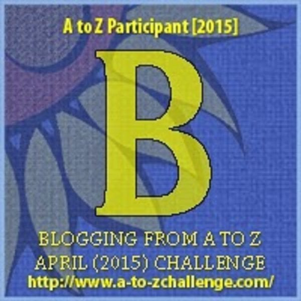 #AtoZChallenge: B is for